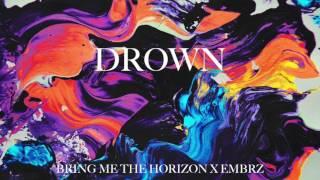 Bring Me The Horizon X EMBRZ - Drown