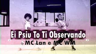 Ei Psiu To Ti Observando - MC Lan e MC WM ( Tum Tum Balançando  ) COREOGRAFIA KDence