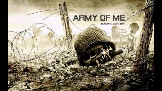 Bjork - Army Of Me COVER