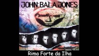 John Bala Jones - Rima Forte da Ilha