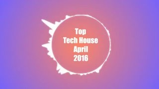 Top Tech-House April 2016