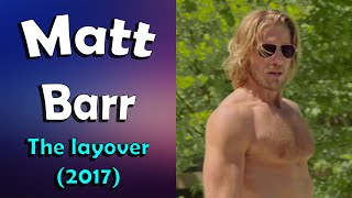 Matt Barr and his hairy chest