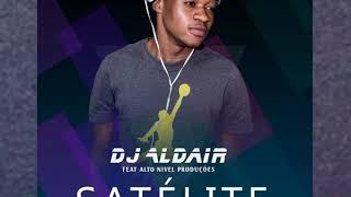 DJ Aldair Feat Alto Nivel Produções-Satélite