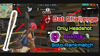 Freefire ||  Bat Challenge || Version 2.0 || Solo Rankedmatch || 8 Kills || #challengeking
