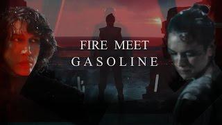 Kylo Ren & Rey || Fire Meet Gasoline