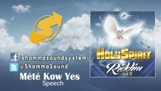 [Speech] Mété Kow Yes (Holy Spirit Riddim) | Gospel Reggae Avril 2014