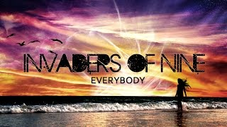 Invaders Of Nine (Everybody) Original Mix
