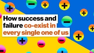 Success and Failure Co-exist