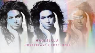 HONEYBEAST X LOTFI BEGI – Halleluja | Remix