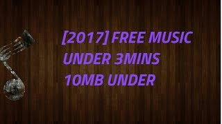 [2017] Free Music (EASY) LESS THAN 3 MINUTES DOWNLOAD TIME