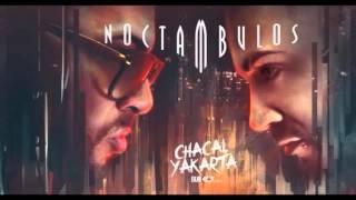 Chacal y Yakarta % Djunic   Chicleteate Noctambulos 2016