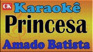 Amado Batista Princesa Karaoke Playback