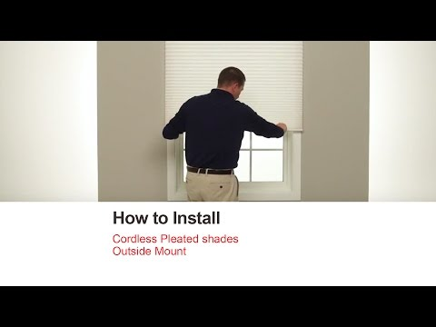 How to Install Cordless Pleated Shades - Outside Mount