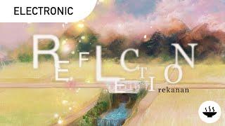 Rekanan - 「REFLECTION feat. アンテナガール (Yunomi Remix)」 | Electronic | JP