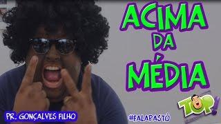 ACIMA DA MÉDIA (POLÊMICA COM CANTOR THALLES ROBERTO) - FALA PASTÔ #10