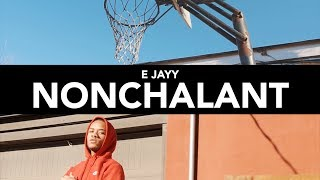 E JAYY | NONCHALANT (Shot By @BlessTheGenius)