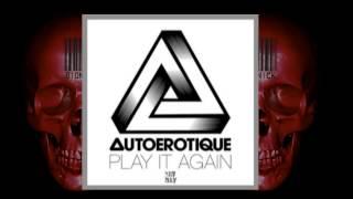 Autoerotique - Play It Again (Original Mix)[Dim Mak Rec]