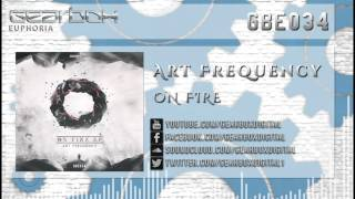 Art Frequency - On Fire [GBE034]