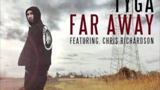 Tyga (Feat. Chris Richardson) - Far Away HD Lyrics + Download Link