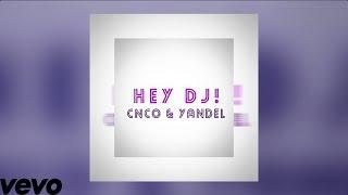 CNCO Ft Yandel - Hey DJ! (Dj Franxu Remix)