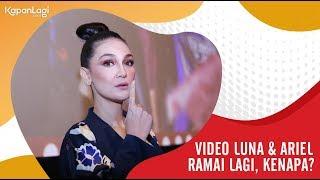 Kasus Video Luna Maya & Ariel NOAH Ramai Lagi, Kenapa?