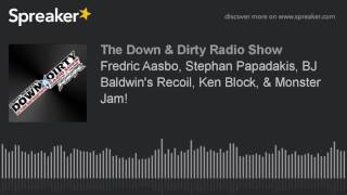 Fredric Aasbo, Stephan Papadakis, BJ Baldwin's Recoil, Ken Block, & Monster Jam!