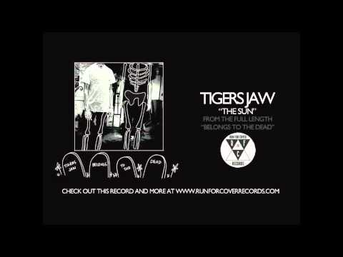 tigers-jaw-the-sun-runforcovertube-1413949628