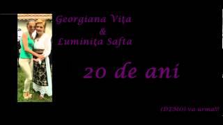 Georgiana Vita  &Luminita Safta DEMO 20 de ani