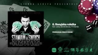 06. Perszing/CS - Rosyjska Rulekta feat. Candy, Bartek Boruta, FTK Banda / Stawiam Na Swoich