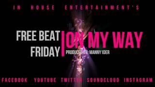 Free Beat Friday (On My Way)