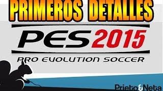 PES 2015: PRIMEROS DETALLES Y RUMORES CALIENTES !!!