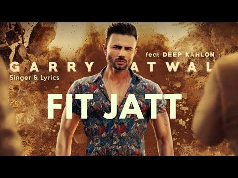 FIT JATT Lyrics - Garry Atwal feat. Deep Kahlon | Desi Crew