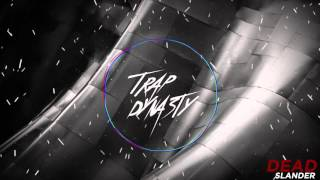 Slander - Dead (Original Mix) [Trap]