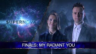 "My Radiant You ""All I Know"" (Supernova 2017 final)"