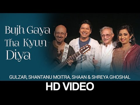 Bujh Gaya Tha Kyun Diya Lyrics - Shaan, Shreya Ghoshal | Gulzar