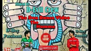 The Humma Song   OK Jaanu   The Duo Dance Video Cover By D-Boy Sameer & D-Boy Parshant   D-Evil Crew