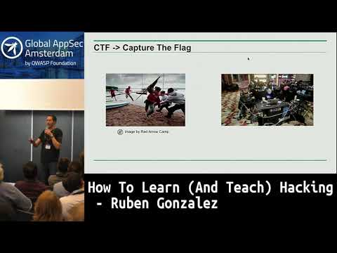 How To Learn (And Teach) Hacking - Ruben Gonzalez