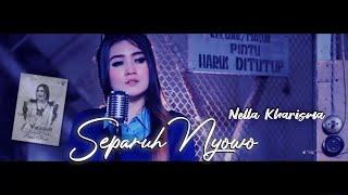 Separuh Nyowo - Nella Kharisma