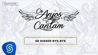 Jorge & Mateus - Se Disser Bye Bye (Os Anjos Cantam) [Áudio Oficial]