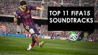 FIFA 15  - The Top Eleven Best Soundtracks