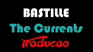 Bastille - The Currents Tradução (Legendado)