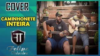 Camionete Inteira - Conrado & Aleksandro (COVER)