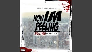 How Im Feeling (feat. Ace Cino)