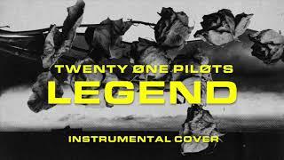 Legend (Instrumental) | twenty one pilots