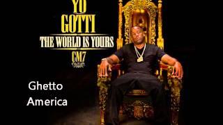 Yo Gotti - Ghetto America Ft. Zed Zilla (CM7 - 18)