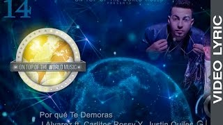 14 - Por qué Te Demoras - J Alvarez  Ft. Carlitos Rossy | Global Service