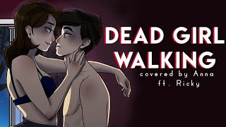Dead Girl Walking (Heathers) 【covered by Anna ft. Ricky】
