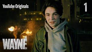 Wayne | Ep 1: