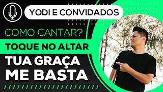 TUA GRAÇA ME BASTA - Toque no altar ( Como cantar) VOCATO #141