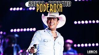 """Bruno e Barretto - Poderosa   DVD """"A Força do Interior"""" - Ao Vivo em Londrina/PR"""